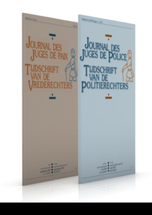 Tijdschrift van de Vrede- en politierechters / Journal des Juges de Paix et de Police (jaargang 2021 / année 2021)