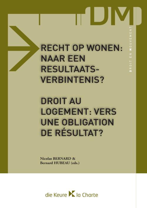 Recht op wonen: naar een resultaatsverbintenis?/ Droit au logement: vers une obligation de résultat?