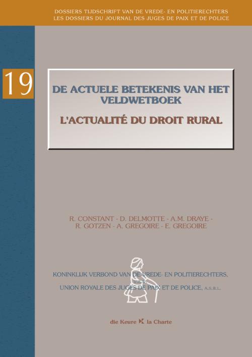 De actuele betekenis van het veldwetboek/ L'actualité du droit rural