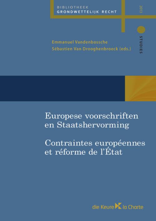 Europese voorschriften en Staatshervorming/ Contraintes européennes et réforme de l'Etat