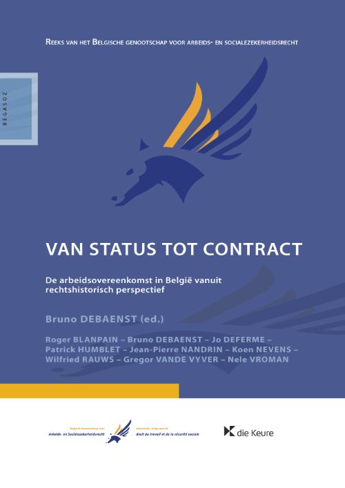 Van status tot contract. De arbeidsovereenkomst in België vanuit rechtshistorisch perspectief
