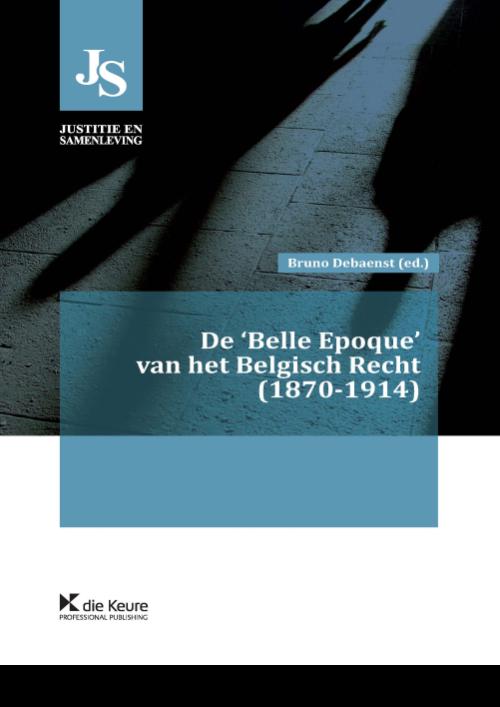 De 'Belle Epoque' van het Belgische recht (1870-1914)