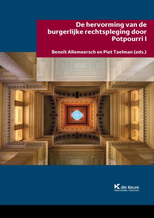 De hervorming van de burgerlijke rechtspleging door Potpourri I
