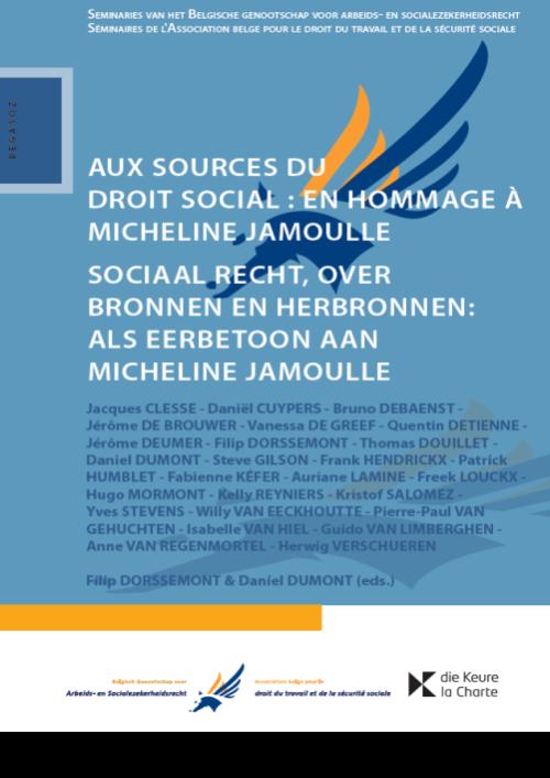 Aux sources du droit social : en hommage à Micheline Jamoulle / Sociaal recht, over bronnen en herbronnen: als eerbetoon aan Micheline Jamoulle
