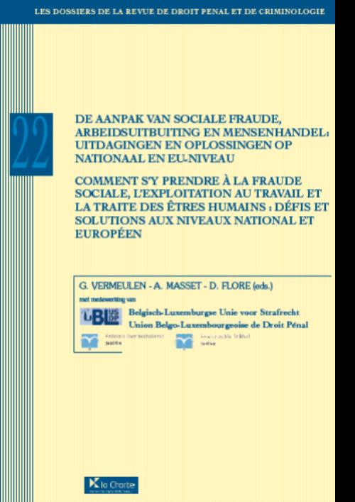 Dossier 22 : De aanpak van sociale fraude, arbeidsuitbuiting en mensenhandel/ Comment s'y prendre à la fraude sociale, l'exploitation au travail et la traite des êtres humains