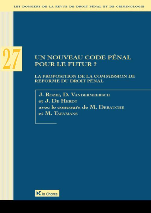 Dossier 27 RDPC : Vers un nouveau Code pénal pour le futur ?