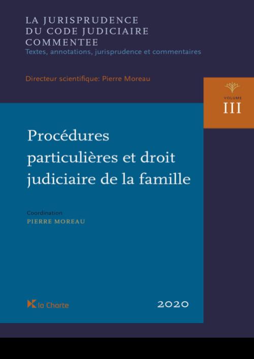 JCJC Vol. III - Procédures particulières et droit judiciaire de la famille
